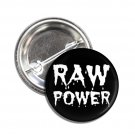 Raw Power button (1', badges, pins, anarchy, god save the queen, punks not dead)