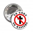 No Gods No Masters button (1', badges, pins, anarchy, god save the queen, Punks Not Dead)