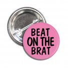 Beat On The Brat button (1', badges, pins, anarchy, god save the queen, punks not dead)