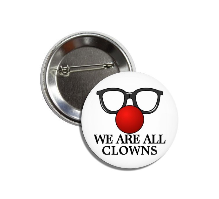 We Are All Clowns Button (1inch, badges, pins, party, circus)
