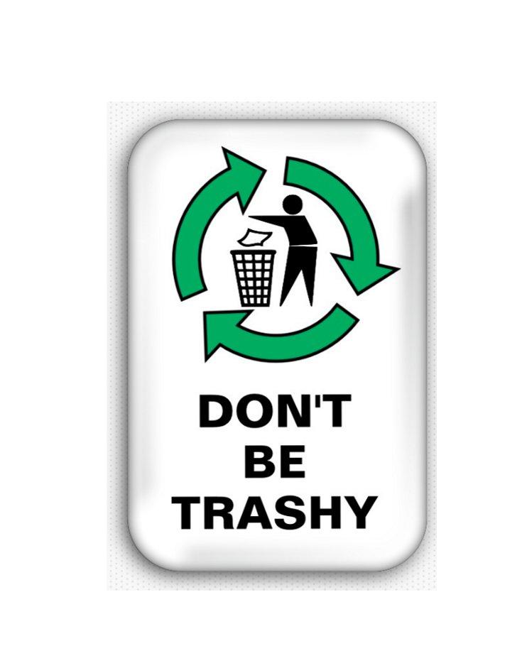 Don't Be Trashy Fridge Magnet (poster, print, refrigerator, climate change)