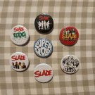 7 x Slade band button! (25mm, badges, pinbacks, patches)