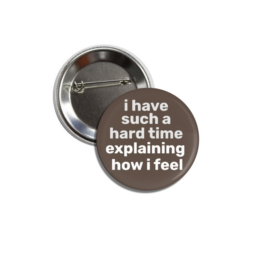 I Have Such A Hard Time... button (25mm, badges, pinbacks)