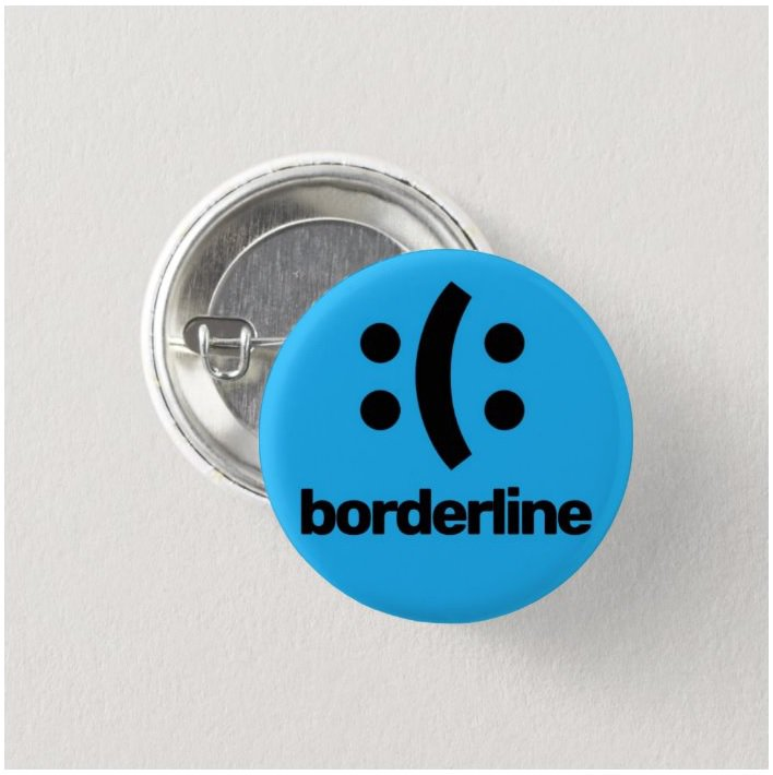 Borderline Personality Disorder button (25mm, badges, pinbacks)