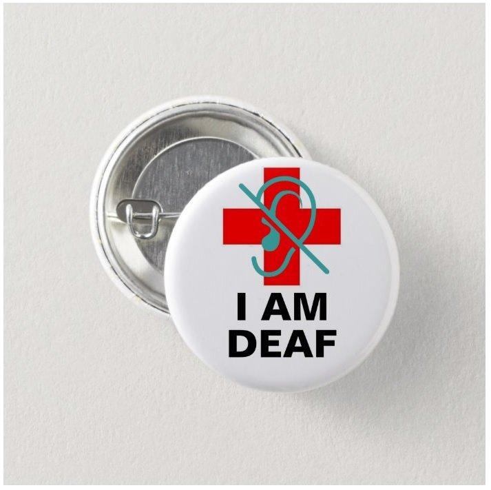 I Am Deaf button (badges, pins, medical alert)