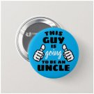 This Guy Is Going To Be An Uncle button (25mm, badges, pinbacks, baby shower, gender reveal)
