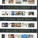 New Hardcover Gary Smith (SI) GOING DEEP 20 Classic Sports Stories 413 pages