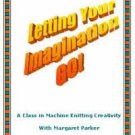 Let Your Imagination GO! Machine or Hand Knit Creativity Course