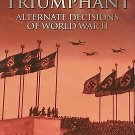 Hitler Triumphant : Alternate Decisions of World War II (2006, Hardcover)