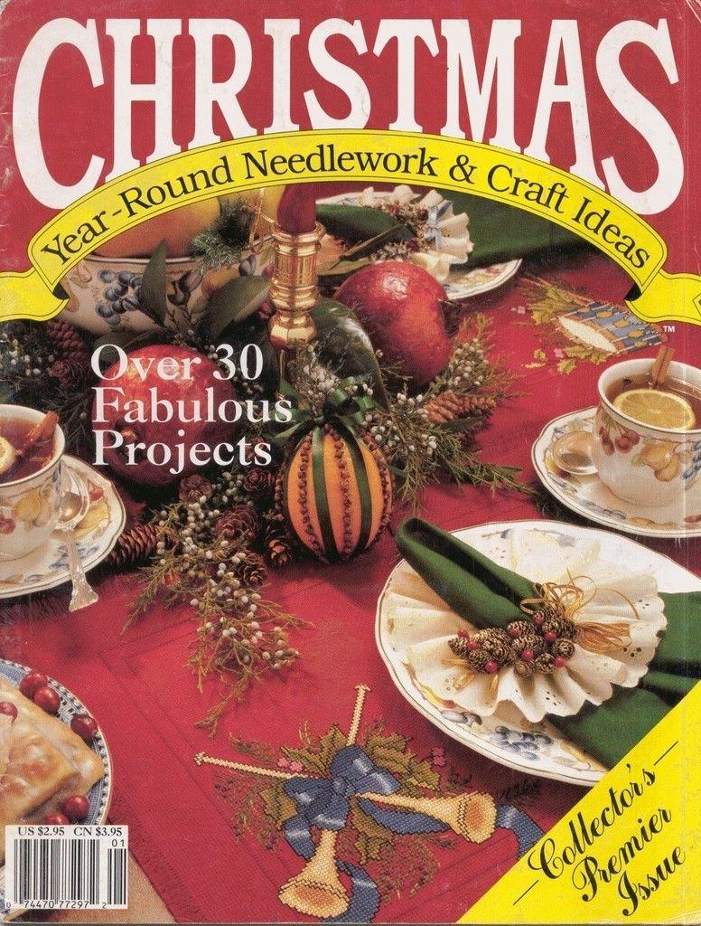 CHRISTMAS YEAR-ROUND NEEDLEWORK & CRAFT IDEAS--PREMIER ISSUE 1990