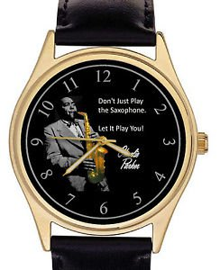 YOU DON'T PLAY THE SAXOPHONE, IT PLAYS YOU! CHARLIE PARKER SAX WRIST WATCH