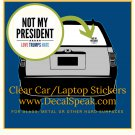 Not My President Love Trumps Hate Clear Car/Laptop Sticker