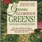 Greens Glorious Greens! Albi & Walthers 1996 140 Ways to Prepare Arugula Kale