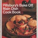 Pillsbury's Bake Off Main Dish Cook Book Shortcutted Prize Winning Favorites