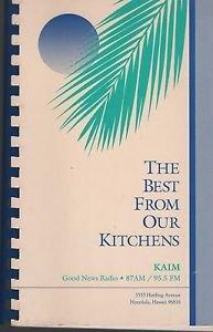 The Best From Our Kitchens KAIM Good News Radio Honolulu Hawaii