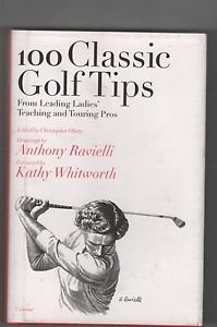 100 Golf Tips: 100 Classic Golf Tips from Leading Ladies Pros/Ravielli/Whitworth