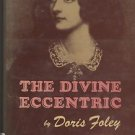 Lola Montez and the Newspapers/The Divine Eccentric/Doris Foley
