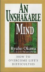 An Unshakable Mind/How to Overcome Life's Difficulties/Ryuho Okawa