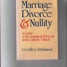 Marriage, Divorce and Nullity : A Guide to the Annulment Process in the...