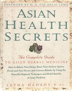 Asian Health Secrets The Complete Guide to Asian Herbal Medicine Hadady 1996