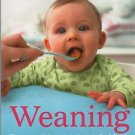 Weaning The Essential Guide to Baby's First Foods Karmel 2012