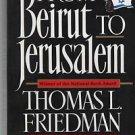 From Beirut to Jerusalem/Thomas L Friedman