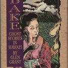 Obake: Ghost Stories in Hawaii/Paperback/1994/178 Pages
