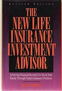 The New Life Insurance Investment Advisor Baldwin 1994 Achieving Financial
