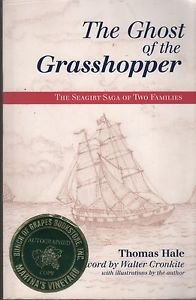 The Ghost of the Grasshopper The Seagirt Saga of Two Families Hale 1999