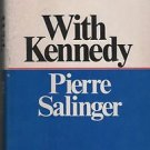 With Kennedy Pierre Salinger 1966