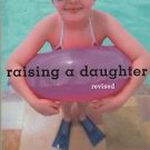 Raising a Daughter Parents and the Awakening of a Healthy Woman Elium 2003