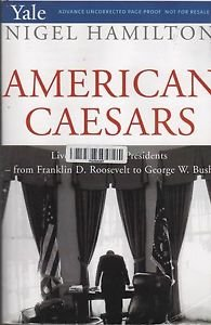 American Caesars/Lives of the Presidents from Franklin D Roosevelt to Bush