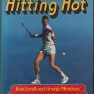 Ivan Lendl's 14 Day Tennis Clinic Hitting Hot