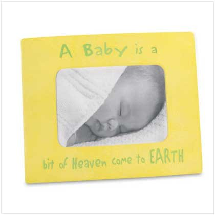 """A Baby is a Bit of Heaven"" Frame"