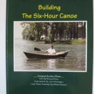 Building the Six-Hour Canoe by  Butz, Richard; Montague, John and Bartoo, William