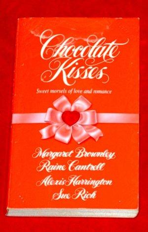 Chocolate Kisses - M.Brownley,R. Cantrell, A.Harrington,S.Rich