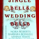 Jingle Bells, Wedding Bells - Nora Roberts, B.Boswell,M.Temte, E.August