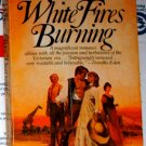 WHITE FIRES BURNING by Catherine Dillon