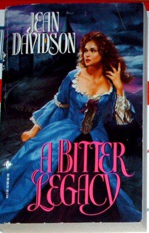 A BITTER LEGACY by Jean Davidson