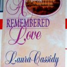 A REMEMBERED LOVE by Laura Cassidy
