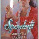 SPINDRIFT  by Miranda Jarrett