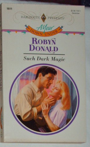 SUCH DARK MAGIC by Robyn Donald