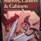 Shelves Closets & Cabinets book woodworking Peter Jones 1987 Popular Science