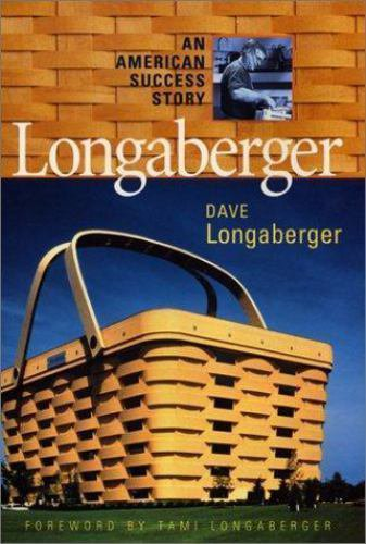LONGABERGER Book SIGNED by Judy Jerry Gary Longaberger 1st Edition Hardcover
