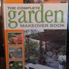 The Complete Garden Makeover Book Better Homes and Gardens