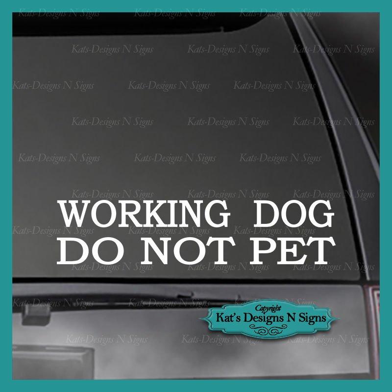 "WORKING DOG DO NOT PET decal Car/Truck/crate/Window sticker  Appx Size 2.5 x 11"""