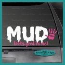 """JEEP-MUD LOOKS GOOD ON ME Decal, CAR,TRUCK/ Window sticker! 3.5 X 9"""""""