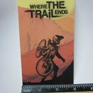 """5"""" WHERE THE TRAIL ENDS  MTB  Bike Frame dvd Bicycle DECAL STICKER Free Shipping"""