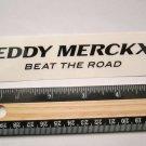 "5"" EDDY MERCKX Beat The Road Bike Race TRAIL Ride Frame Bicycle DECAL STICKER"