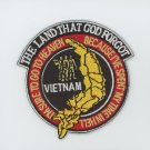 "THE LAND THAT GOD FORGOT VIETNAM Military Veteran Hero Embroidered Patch 3"" Army"